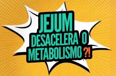 JEJUM INTERMITENTE DESACELERA O METABOLISMO?