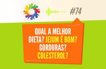 TRIBO FORTE #074 – QUAL A MELHOR DIETA? JEJUM É BOM? GORDURAS? COLESTEROL?