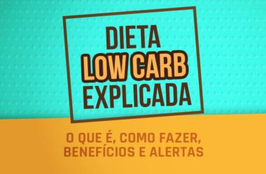 DIETA LOW CARB – O QUE É? COMO FAZER? BENEFÍCIOS E ALERTAS