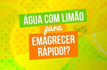 ÁGUA COM LIMÃO PARA EMAGRECER RÁPIDO?!