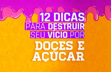 DESTRUA SEU VÍCIO POR DOCES E AÇÚCAR (12 DICAS INFALÍVEIS)