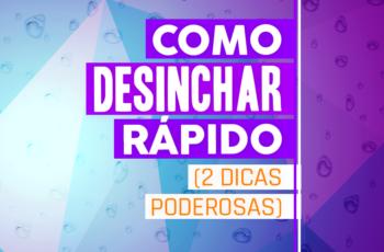COMO DESINCHAR A BARRIGA RÁPIDO COM ESTAS 2 DICAS
