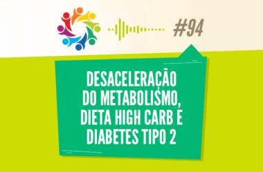 TRIBO FORTE #094 – DESACELERAÇÃO DO METABOLISMO, DIETA HIGH CARB E DIABETES TIPO 2