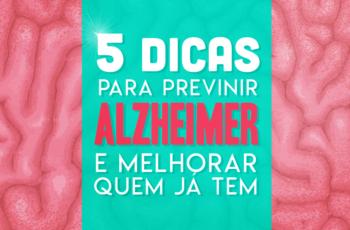 5 DICAS PARA PREVENIR ALZHEIMER'S E MELHORAR QUEM JÁ TEM