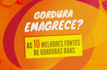 GORDURA EMAGRECE? AS 10 MELHORES FONTES DE GORDURAS BOAS!