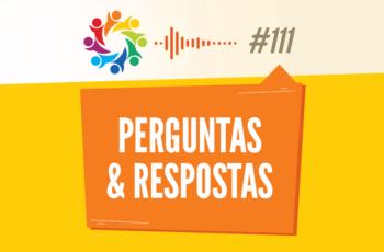 TRIBO FORTE #111 – PERGUNTAS E RESPOSTAS