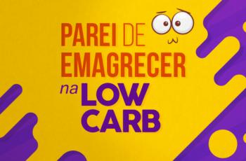 PAROU DE EMAGRECER NA LOW CARB? (ERRO GRAVE!)