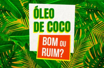 A REAL SOBRE O ÓLEO DE COCO (BOM OU RUIM? COMO USAR?)
