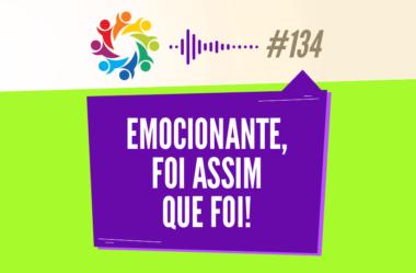 TRIBO FORTE #134 – EMOCIONANTE, FOI ASSIM QUE FOI