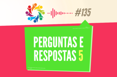 TRIBO FORTE #135 – PERGUNTAS E RESPOSTAS 5