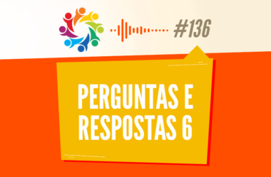 TRIBO FORTE #136 – PERGUNTAS & RESPOSTAS 6