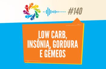 TRIBO FORTE #140 – LOW CARB, INSÔNIA, GORDURA E GÊMEOS