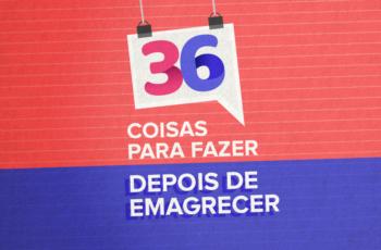 36 COISAS LEGAIS PARA FAZER DEPOIS DE EMAGRECER