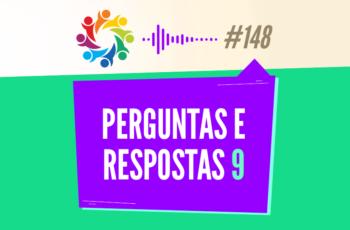 TRIBO FORTE #148 – PERGUNTAS & RESPOSTAS 9