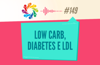 TRIBO FORTE #149 – LOW CARB E DIABETES E LDL