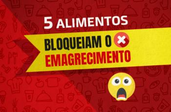 🛑 5 ALIMENTOS COMUNS QUE BLOQUEIAM O EMAGRECIMENTO