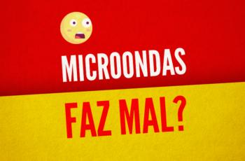MICROONDAS FAZ MAL?! O QUE ACONTECE COM A COMIDA?