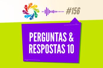 TRIBO FORTE #156 – PERGUNTAS & RESPOSTAS 10