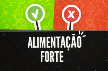 ALIMENTAÇÃO FORTE – 5 ALIMENTOS PARA COMER E 3 PARA EVITAR!