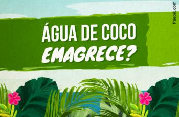 AGUA DE COCO EMAGRECE?