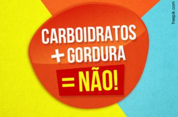 CARBOIDRATOS+GORDURAS=NÃO! DIFÍCIL EMAGRECER!
