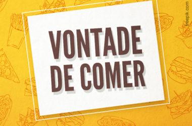 7 DICAS PARA VENCER A VONTADE DE COMER (GULA)