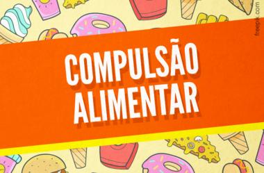 5 DICAS PARA VENCER A COMPULSÃO ALIMENTAR