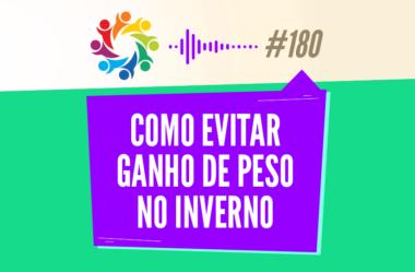 TRIBO FORTE #180 – COMO EVITAR GANHO DE PESO NO INVERNO