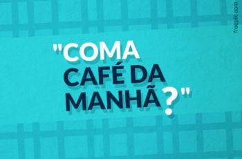 LASCOU TUDO SOBRE CAFÉ DA MANHÃ! PULAR OU NÃO PULAR?