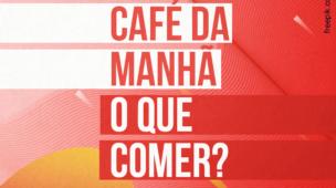 CAFÉ DA MANHA SAUDAVEL