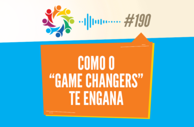 "TRIBO FORTE #190 – COMO O ""GAME CHANGERS"" TE ENGANA"