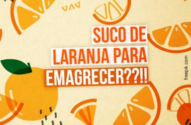 TOME SUCO DE LARANJA PARA EMAGRECER! ENGANAÇÃO!