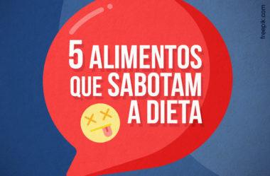 5 ALIMENTOS COMUNS QUE SABOTAM A DIETA