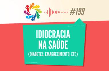 TRIBO FORTE #199 – IDIOCRACIA NA SAÚDE (DIABETES, EMAGRECIMENTO, ETC)