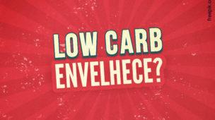 low carb envelhece