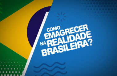 COMO EMAGRECER NA REALIDADE BRASILEIRA?