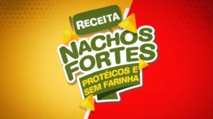 Receita nachos fortes