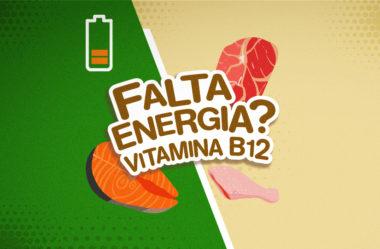 SENTE POUCA ENERGIA E DISPOSIÇÃO? PODE SER VIT. B12