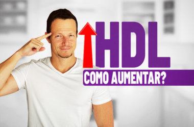 COMO AUMENTAR O HDL NATURALMENTE? 3 DICAS COMPROVADAS.