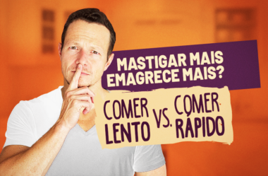 MASTIGAR MAIS EMAGRECE MAIS? COMER LENTO VS. COMER RÁPIDO