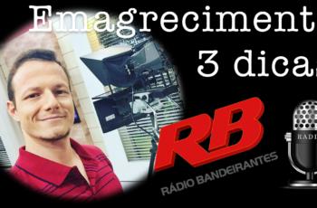 3 SIMPLES DICAS DE EMAGRECIMENTO PARA A RÁDIO BAND