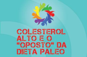 """TRIBO FORTE #032 – COLESTEROL ALTO E O """"OPOSTO"""" DA DIETA PALEO"""