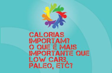 TRIBO FORTE #040 – CALORIAS IMPORTAM? LOW CARB, HIGH CARB, PALEO? E BATALHA NA NUTRIÇÃO