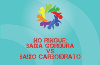 TRIBO FORTE #052 – NO RINGUE: BAIXA GORDURA VS BAIXO CARBOIDRATO. NOCAUTE?