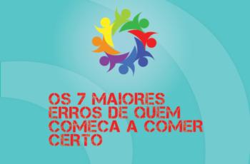 TRIBO FORTE #027 – OS 7 MAIORES ERROS DE QUEM COMEÇA A SE ALIMENTAR CORRETAMENTE