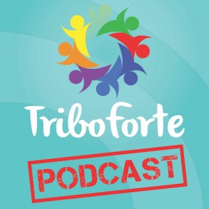 Podcast Tribo Forte